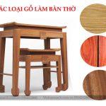 Bàn thờ thường dùng gỗ gì? Loại nào bền nhất? Loại nào giá tốt nhất?