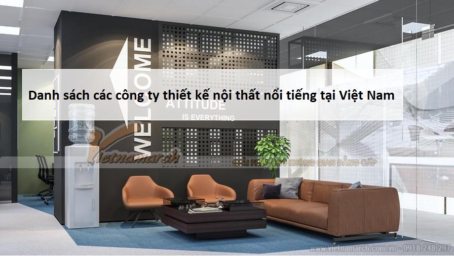 Danh sách các công ty thiết kế nội thất nổi tiếng tại việt Nam