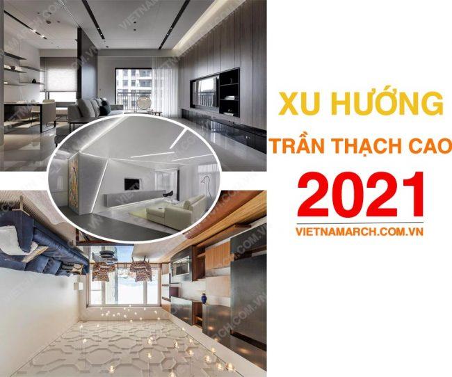Xu hướng trần thạch cao 2021