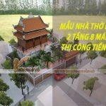 Choáng ngợp trước nhà thờ tổ dòng họ Nguyễn – 2 tầng 8 mái – Thi công tiền tỉ