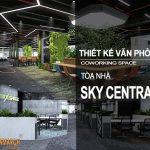 thiết kế văn phòng coworking space tòa nhà Sky Central Hà Nội
