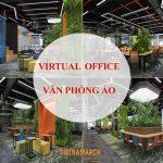Virtual Office liệu có là xu hướng trong thiết kế văn phòng thời COVID 19