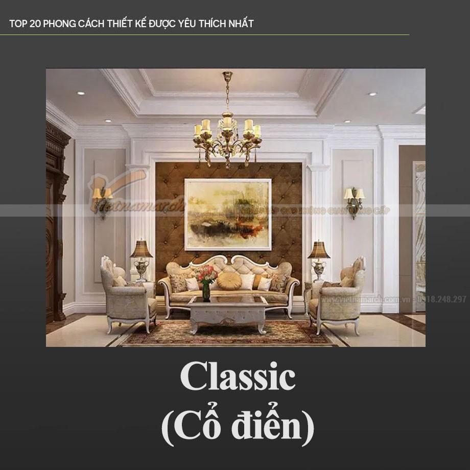 Phong cách thiết kế nội thất cổ điển - Classic