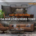 Mẫu bản vẽ thiết kế nội thất văn phòng tòa nhà Leadvisors Tower Phạm Văn Đồng