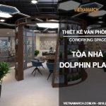 Thiết kế văn phòng tòa nhà Dolphin Plaza - Nam Từ Liêm