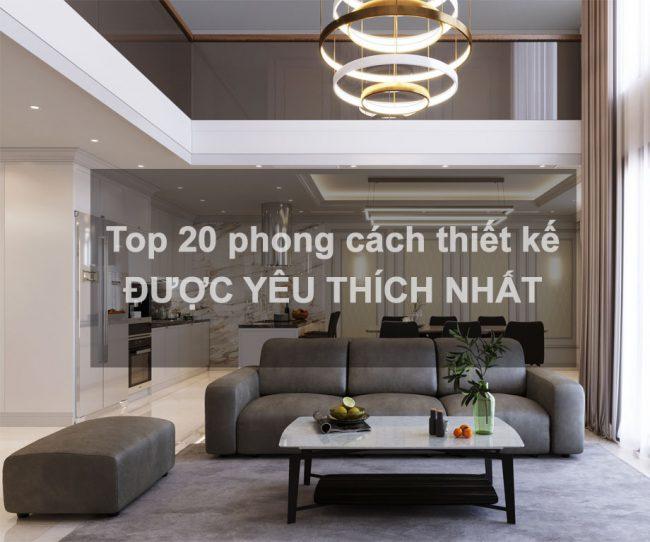 Top 20 phong cách thiết kế nội thất được yêu thích nhất