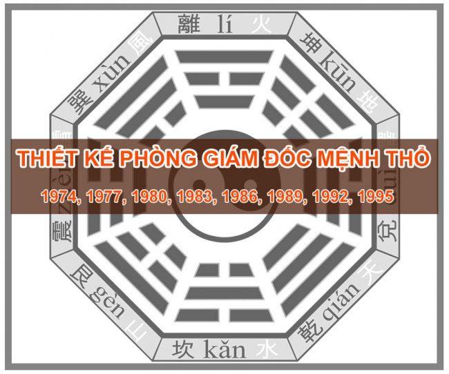 Thiết kế thi công phòng giám đốc mệnh Thổ - Nam sinh năm 1971, 1974, 1977, 1980, 1983, 1986, 1989, 1992, 1995, 1998